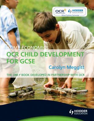 Home Economics OCR Child Development for GCSE by Carolyn Meggit