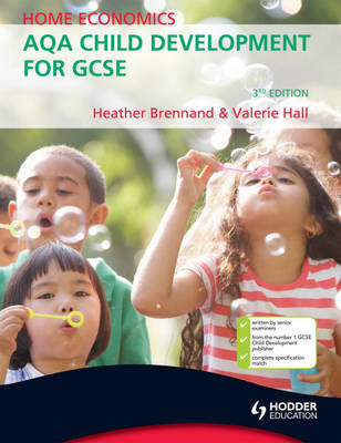 Home Economics AQA Child Development for GCSE by Heather Brennand, Valerie Hall