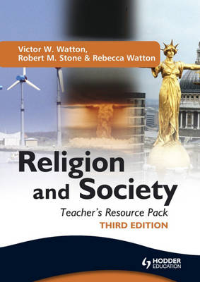 Religion and Society Teacher's Resource Pack by Victor W. Watton, Robert M. Stone, Christine Paul, Rebecca Watton