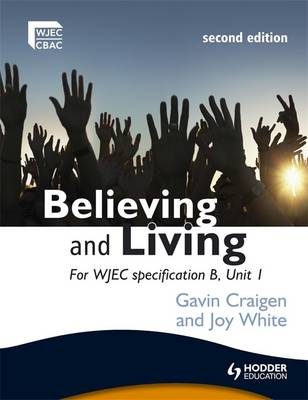 Believing and Living For WJEC by Gavin Craigen, Joy White