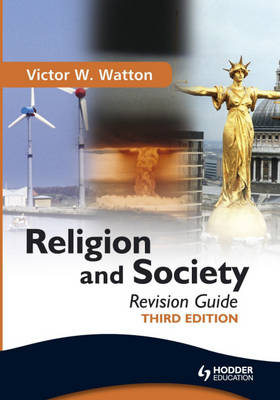 Religion and Society Revision Guide by Victor W. Watton
