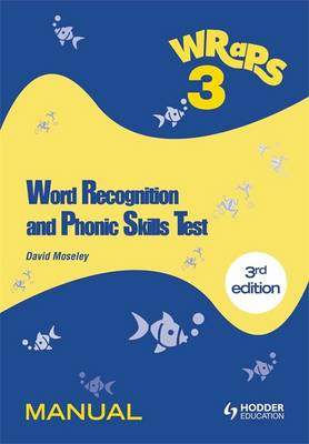 Word Recognition and Phonic Skills (WRaPS) 3 Manual Manual by David Moseley