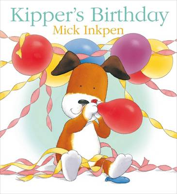 Kipper's Birthday Big Book by Mick Inkpen