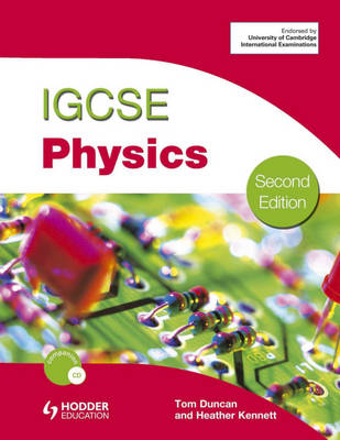 IGCSE Physics by Heather Kennett, Tom Duncan