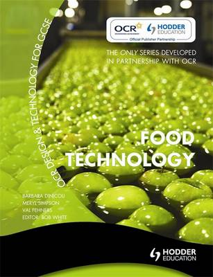 OCR Design and Technology for GCSE Food Technology by Barbara Dinicoli, Meryl Simpson, Val Fehners