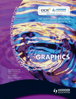 OCR Design and Technology for GCSE Graphics by Kevin Crampton, John Rolfe