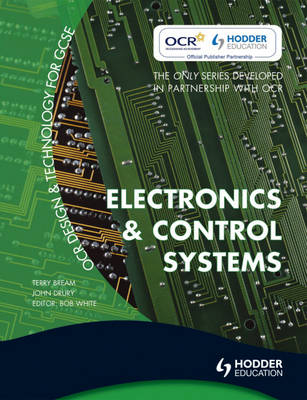 OCR Design and Technology for GCSE Electronics and Control Systems by Terry Bream, John Drury