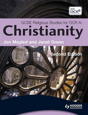 GCSE Religious Studies for OCR: Christianity by Jon Mayled, Janet Green