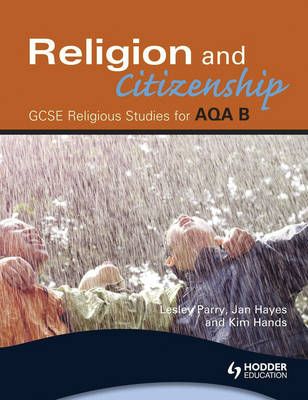 AQA Religious Studies B Religion and Citizenship by Lesley Parry, Kim Hands, Jan Hayes