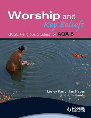 AQA Religious Studies B Worship and Key Beliefs by Lesley Parry