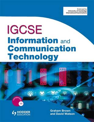 IGCSE Information and Communication Technology Student Book by Graham Brown, Dave Watson