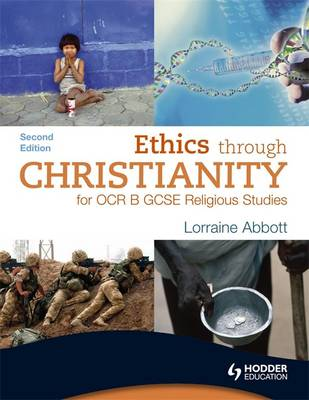 Ethics Through Christianity for OCR B by Lorraine Abbott