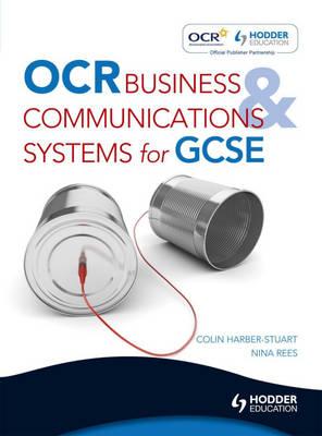 OCR Business and Communications Systems for GCSE by Colin Harber-Stuart, Nina Rees