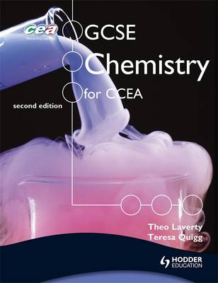 GCSE Chemistry for CCEA by Theo Laverty, Teresa Quigg
