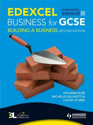 Edexcel Business for GCSE Building a Business by Ian Marcouse, Michelle Billington, Louise Stubbs