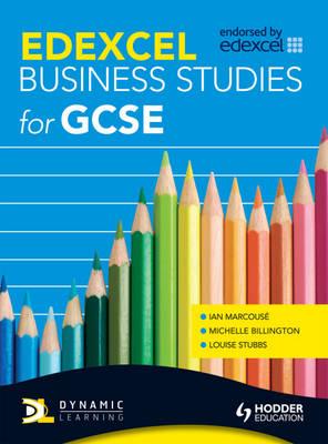 Edexcel Business Studies for GCSE by Ian Marcouse, Michelle Billington, Louise Stubbs