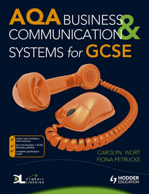 AQA Business and Communication Systems for GCSE by Carolyn Wort, Fiona Petrucke