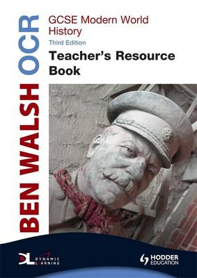 OCR GCSE Modern World History Teacher's Book + CD by Ben Walsh