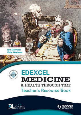 Edexcel Medicine and Health Through Time Teacher's Resource Book + CD by Neil Watkin, Ian Startup, Ian Dawson, Dale Banham