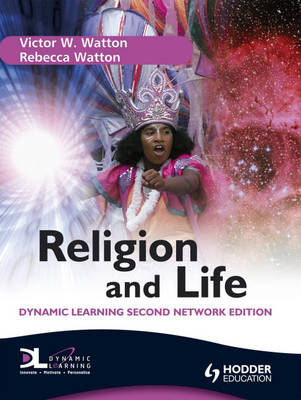 Religion and Life Dynamic Learning by Victor Watton, Rebecca Watton, Steve Clarke