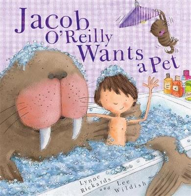 Jacob O'Reilly Wants a Pet by Lynne Rickards
