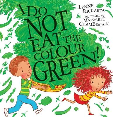 I Do Not Eat the Colour Green by Lynne Rickards