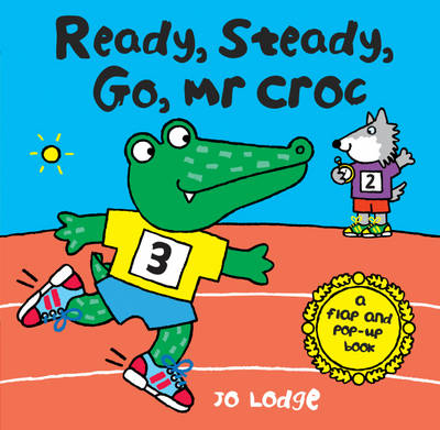 Ready, Steady, Go, Mr Croc by Jo Lodge