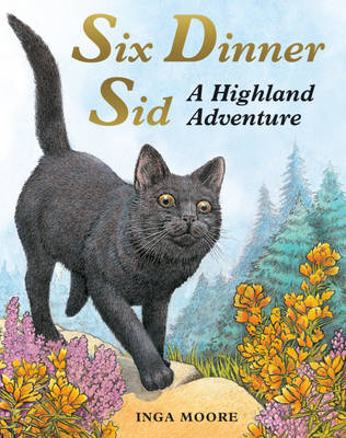 Six Dinner Sid A Highland Adventure by Inga Moore