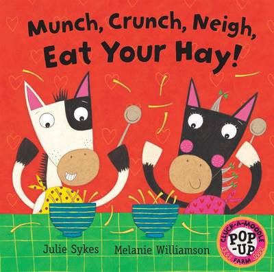 Munch, Crunch, Neigh, Eat Your Hay by Julie Sykes