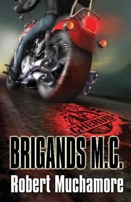 Brigands M.C. Part of the Cherub Series by Robert Muchamore