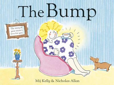 The Bump A New Baby by Mij Kelly