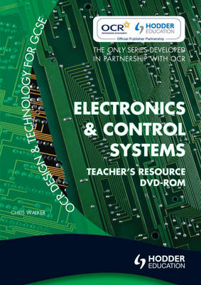 Electronics & Control Systems Teacher Resource by Chris Walker
