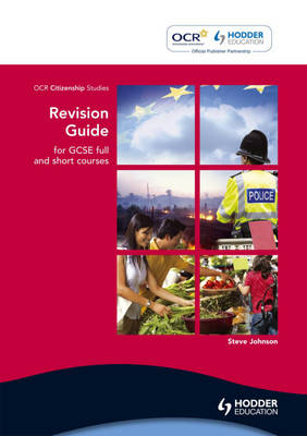 OCR Citizenship Studies Revision Guide for GCSE Short and Full Courses by Steve Johnson