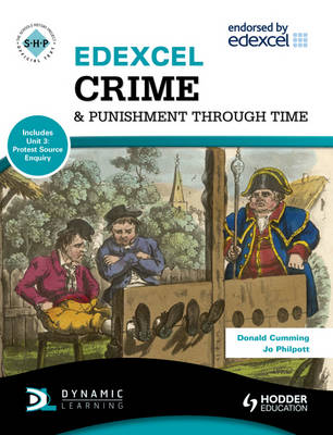 Edexcel Crime & Punishment Through Time (Includes Unit 1 Development Study and Unit 3 Protest Source Enquiry) by Donald Cumming, Jo Philpott