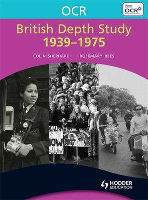 OCR British Depth Study 1939-1975 by Rosemary Rees