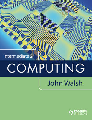 Intermediate 2 Computing by John Walsh