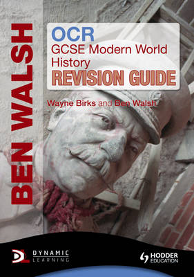 OCR GCSE Modern World History Revision Guide by Ben Walsh, Wayne Birks