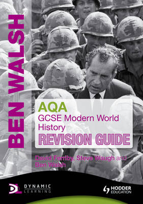AQA GCSE Modern World History Revision Guide by Ben Walsh, David Ferriby, Steven Waugh