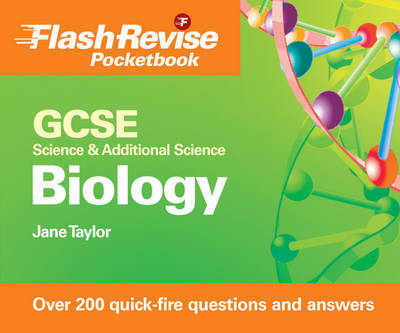 GCSE Science and Additional Science Biology Flash Revise Pocketbook by Jane Taylor