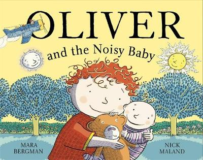 Oliver (Who Travelled Far and Wide) and the Noisy Baby by Mara Bergman