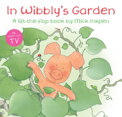 In Wibbly's Garden by Mick Inkpen