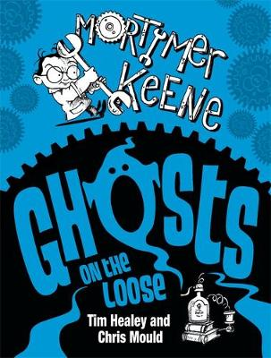 Ghosts on the Loose by Tim Healey