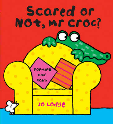 Scared or Not, Mr Croc by Jo Lodge