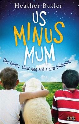 Us Minus Mum by Heather Butler