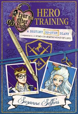 Hero Training A Destiny Do-Over Diary by Suzanne Selfors