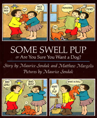 Some Swell Pup or are You Sure You Want a Dog? by Maurice Sendak, Matthew Margolis