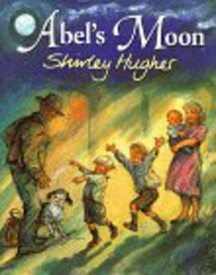 Abel's Moon by Shirley Hughes