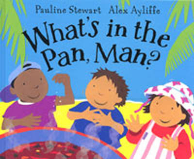 What's in the Pan, Man? by Pauline Stewart, Alex Ayliffe