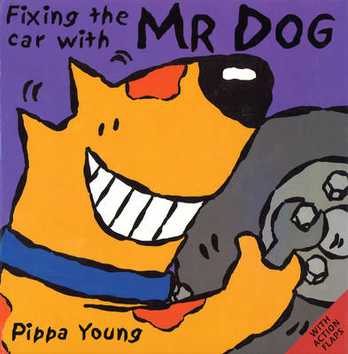 Fixing the Car with Mr. Dog by Pippa Young