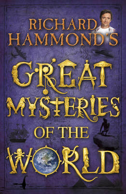 Richard Hammond's Great Mysteries of the World by Richard Hammond